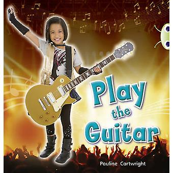 Play the Guitar - Non-Fiction Blue (KS1) C/1b by Pauline Cartwright -