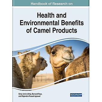 Health and Environmental Benefits of Camel Products by Other Omar Amin Alhaj & Other Bernard Faye & Other Rajendra Prasad Agrawal