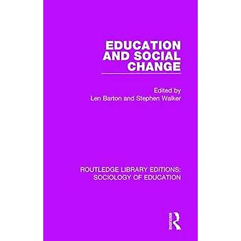 Education and Social Change by Len Barton - 9781138220324 Book