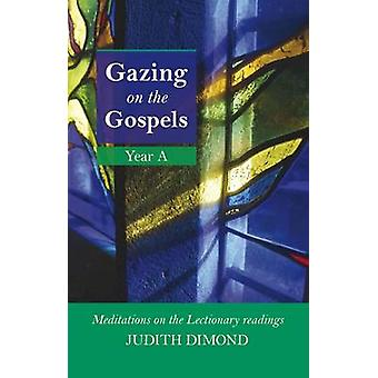 Gazing on the Gospels Year A by Dimond & Judith