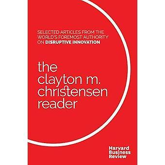 The Clayton M. Christensen Reader by Clayton M. Christensen - 9781633