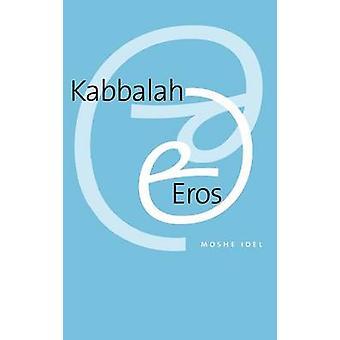 كابالا وإيروس من قبل موشيه ايدل -- 9780300108323 كتاب
