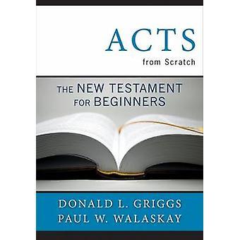 Atos do Zero - O Novo Testamento para Iniciantes por Donald L. Grigg