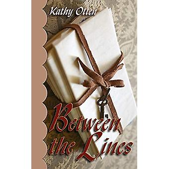 Between The Lines by Kathy Otten - 9781601542649 Book