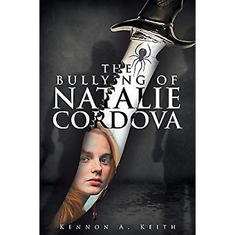 The Bullying of Natalie Cordova by Kennon a Keith - 9781682891865 Book