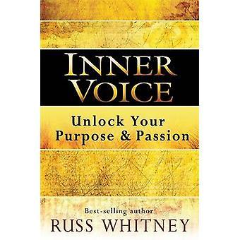 Inre röst - Lås upp ditt syfte och passion av Russ Whitney - 978178