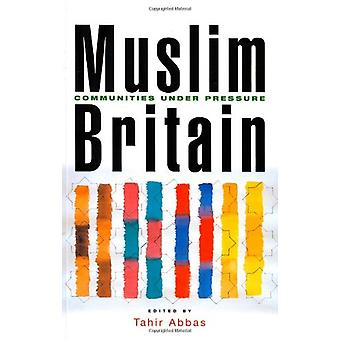 Muslim Britain - Communities under Pressure by Tahir Abbas - 978184277