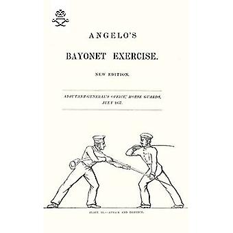 Angelo's Bayonet Exercises - 1857 by Henry Angelo - 9781847348302 Book