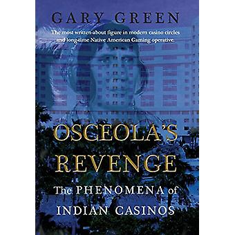 Osceola's Revenge - The Phenomena of Indian Casinos by Gary Green - 97