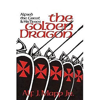 Den gyldne drage: Alfred den Store og hans tid