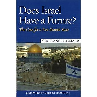 Does Israel Have a Future by Constance Hilliard