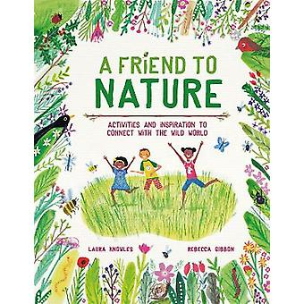A Friend to Nature Activities and Inspiration to Connect With the Wild World