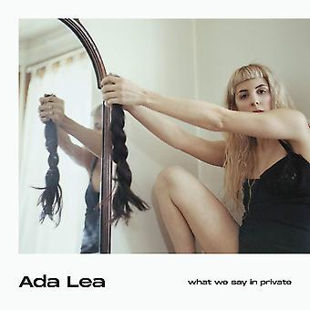 Ada Lea - What We Say In Private Vinyl