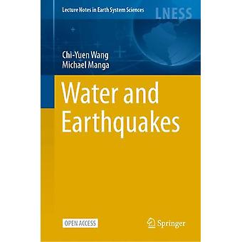 Water and Earthquakes by ChiYuen WangMichael Manga
