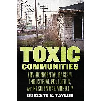 Toxic Communities Environmental Racism Industrial Pollution and Residential Mobility by Taylor & Dorceta