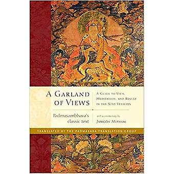 A Garland of Views A Guide to View Meditation and Result in the Nine Vehicles