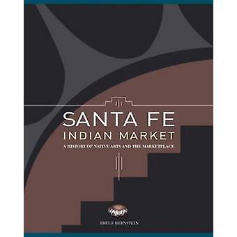 Santa Fe Indian Market - A History of Native Arts & the Marketplace by