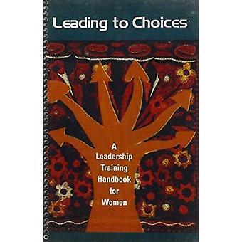 Montrer le chemin - un guide d'entraînement de Leadership pour les femmes par Mahna
