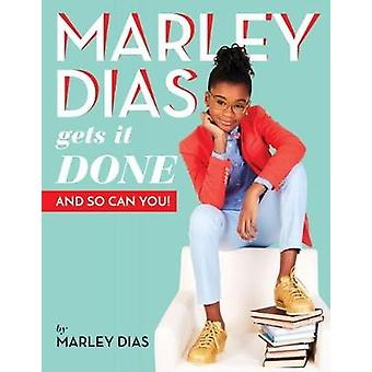 Marley Dias Gets it Done And So Can You by Marley Dias - 978133813689