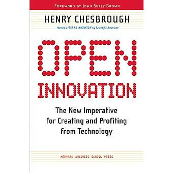 Open Innovation - The New Imperative for Creating and Profiting from T