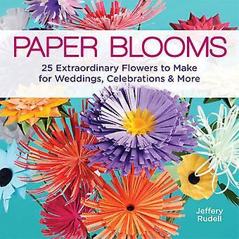 Paper Blooms - 25 Extraordinary Flowers to Make for Weddings by Jeffer