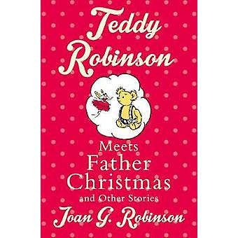 Teddy Robinson resuelve Navidad del padre y otras historias por Joan G. Ro