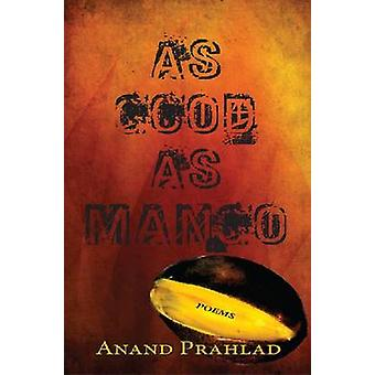 As Good as Mango by Anand Prahlad - 9781936205356 Book