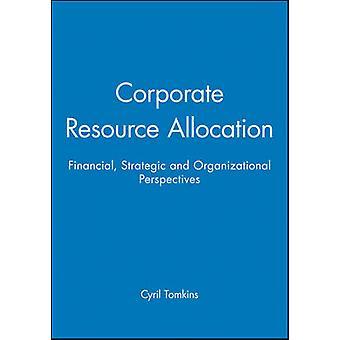 Corporate Resource Allocation - Financial - Strategic and Organization