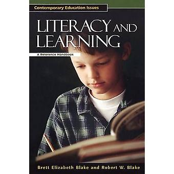 Literacy and Learning - A Reference Handbook by Brett Elizabeth Blake