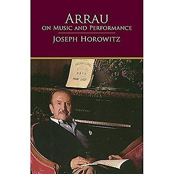 Arrau on Music and Performance (Great Pianists: In Their Own Words)