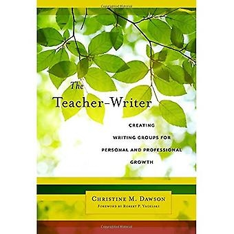 The Teacher-Writer: Creating Writing Groups for Personal and Professional Growth (Language and Literacy Series)