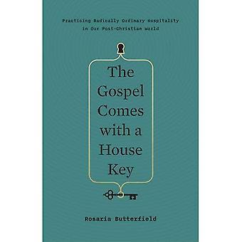 Das Evangelium kommt mit einen Hausschlüssel: üben radikal gewöhnliche Gastfreundschaft in unserer Post-christlichen Welt (TGC (Fraueninitiativen))