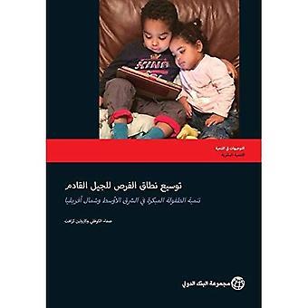 Accroître les possibilités pour la prochaine génération: développement de la petite enfance dans le Moyen-Orient et l'Afrique du Nord...