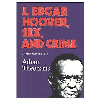 J.Edgar Hoover, Sex, and Crime: An Historical Antidote