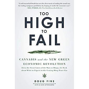 Trop élevé pour Fail: Cannabis et la nouvelle révolution économique verte