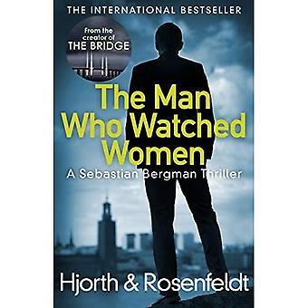 Der Mann, der Frauen beobachtet