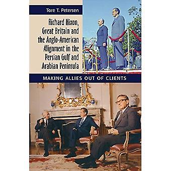 Richard Nixon, Großbritannien und die anglo-amerikanischen Ausrichtung in den Persischen Golf und die arabische Halbinsel: Verbündete aus Kunden machen