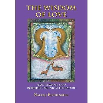 De wijsheid van liefde: Man, vrouw en God in de Joodse canonieke literatuur (jodendom en Joodse leven)