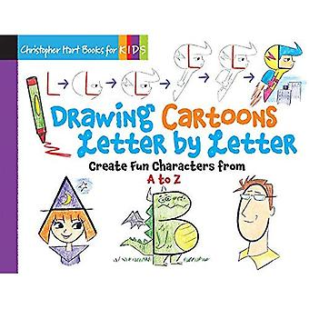 Drawing Cartoons Letter by Letter: Create Fun Characters from A to Z (Drawing Shape by Shape Series)