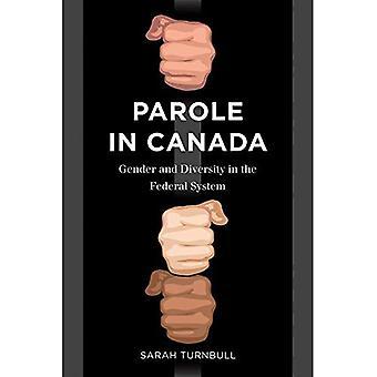 Libération conditionnelle au Canada: égalité des sexes et la diversité dans le système fédéral (droit et société)
