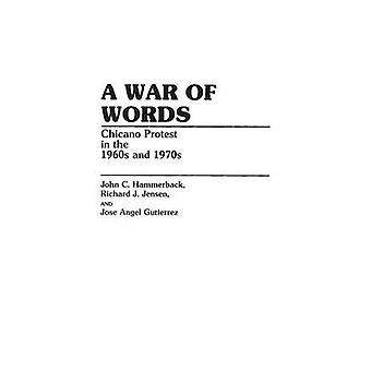 A War of Words Chicano Protest in the 1960s and 1970s by Guiterrez & Jose