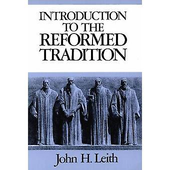 Introduction à la tradition réformée par Leith & John Haddon