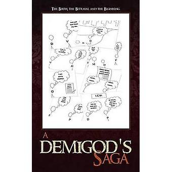 A Demigods Saga The Birth the Betrayal and the Beginning by Purohit & Deeksha