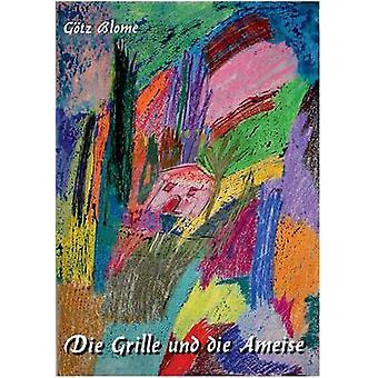 Sterben Sie Grille Und Die Ameise von Blome & Gtz