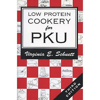 Low Protein Cookery for Phenylketonuria (3rd) by Virginia E. Schuett