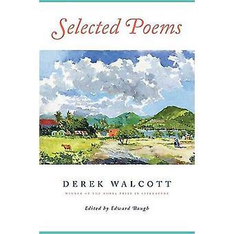 Selected Poems by Derek Walcott - Edward Baugh - 9780374531119 Book