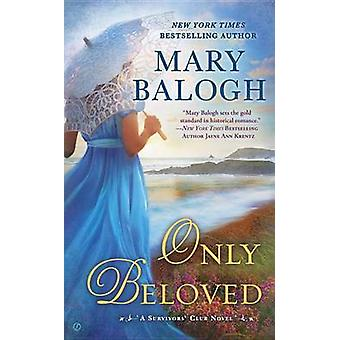Only Beloved by Mary Balogh - 9780451477781 Book