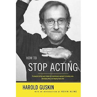 How to Stop Acting by Guskin - Harold - 9780571199990 Book