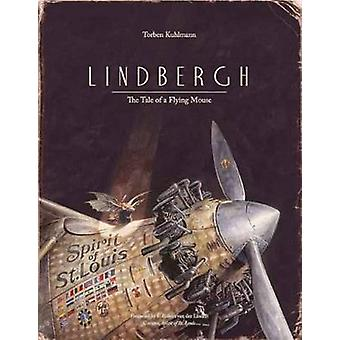 Lindbergh - The Tale of the Flying Mouse by Torben Kuhlmann - 97807358