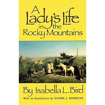A Lady's Life in the Rocky Mountains (Revised edition) by Isabella L.